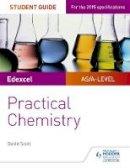 Scott, David - Edexcel A-Level Chemistry Student Guide: Practical Chemistry - 9781471885679 - V9781471885679