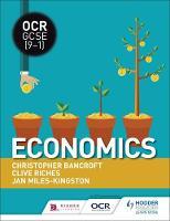 Riches, Clive, Chapman, Amy, Miles-Kingston, Jan, Bancroft, Christopher - OCR GCSE (9-1) Economics - 9781471888342 - V9781471888342