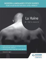 Harrington, Karine - Modern Languages Study Guides: La Haine: Film Study Guide for AS/A-Level French (Film and Literature Guides) - 9781471889943 - V9781471889943