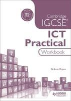 Brown, Graham - Cambridge IGCSE ICT Practical Workbook - 9781471890376 - V9781471890376