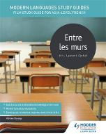 Beaugy, Helene, Harrington, Karine - Modern Languages Study Guides: Entre les Murs: AS/A-Level French: Film Study Guide for AS/A-Level French (Film and Literature Guides) - 9781471891755 - V9781471891755