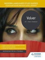 Sanchez, Jose Antonio Garcia, Weston, Tony, Harrington, Karine - Modern Languages Study Guides: Volver: AS/A-Level Spanish: Film Study Guide for AS/A-Level Spanish (Film and Literature Guides) - 9781471891786 - V9781471891786
