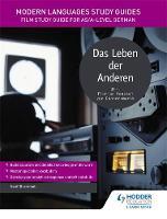 Brammall, Geoff, Harrington, Karine - Modern Languages Study Guides: Das Leben der Anderen: Film Study Guide for AS/A-Level German (Film and Literature Guides) - 9781471891816 - V9781471891816