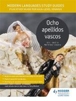 Sanchez, Jose Antonio Garcia, Weston, Tony, Harrington, Karine - Modern Languages Study Guides: Ocho Apellidos Vascos: AS/A-Level Spanish: Film Study Guide for AS/A-Level Spanish (Film and Literature Guides) - 9781471891908 - V9781471891908