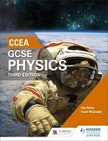 White, Roy, McCauley, Frank - CCEA GCSE Physics Third Edition - 9781471892172 - V9781471892172