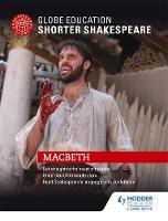 Globe Education - Globe Education Shorter Shakespeare: Macbeth - 9781471896675 - V9781471896675