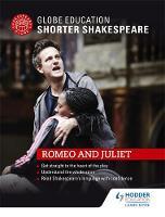 Globe Education - Globe Education Shorter Shakespeare: Romeo and Juliet - 9781471896682 - V9781471896682