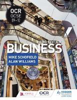 Schofield, Mike, Williams, Alan - OCR GCSE (9-1) Business, Third Edition - 9781471899362 - V9781471899362