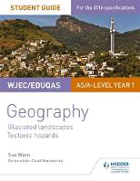 Warn, Sue - WJEC/Eduqas AS/A-level Geography Student Guide 3: Glaciated Landscapes; Tectonic Hazards - 9781471899508 - V9781471899508