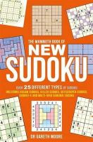 Moore, Gareth - The Mammoth Book of New Sudoku: Over 25 different types of Sudoku, including Jigsaw Sudoku, Killer Sudoku, Skyscraper Sudoku, Sudoku-X and multi-grid Samurai Sudoku (Mammoth Books) - 9781472100221 - V9781472100221