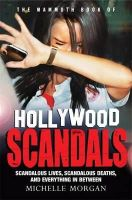 Morgan, Michelle - The Mammoth Book of Hollywood Scandals (Mammoth Books) - 9781472100337 - V9781472100337