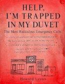 Lester, Howard - Help, I'm Trapped in the Duvet! - 9781472102553 - V9781472102553