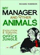 ROBINSON, RICHARD - MY MANAGER & OTHER ANIMALS - 9781472106674 - V9781472106674