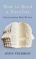 Freeman, John - How To Read A Novelist - 9781472109378 - V9781472109378