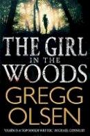 Gregg Olsen - The Girl in the Woods - 9781472109484 - KSS0003199