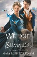 Kowal, Mary Robinette - Without A Summer - 9781472110176 - V9781472110176
