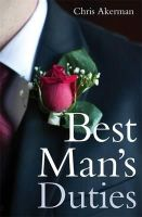 Akerman, Chris - Best Man's Duties - 9781472110374 - V9781472110374