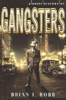 Robb, Brian J. - A Brief History of Gangsters (Brief Histories) - 9781472110541 - V9781472110541