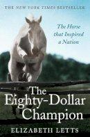 Letts, Elizabeth - The Eighty Dollar Champion - 9781472110916 - V9781472110916