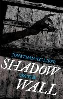 Aycliffe, Jonathan - Shadow on the Wall - 9781472111227 - V9781472111227