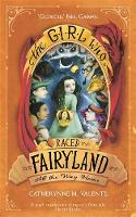 Valente, Catherynne M. - The Girl Who Raced Fairyland All the Way Home - 9781472112835 - V9781472112835