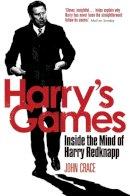 Crace, John - Harry's Games: Inside the Mind of Harry Redknapp - 9781472113122 - V9781472113122