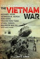 Lewis, Jon E. - The Mammoth Book of the Vietnam War: Over 40 Definitive Accounts from America's Longest War - 9781472116062 - V9781472116062
