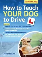 Haskins, Mike - How to Teach Your Dog to Drive - 9781472116659 - V9781472116659