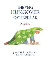 Rees, Emlyn - The Very Hungover Caterpillar - 9781472117106 - V9781472117106