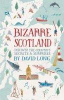 Long, David - Bizarre Scotland - 9781472117465 - V9781472117465