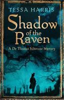 Harris, Tessa - Shadow of the Raven (Dr Thomas Silkstone Mysteries) - 9781472118240 - V9781472118240
