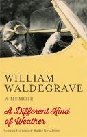 Waldegrave, William - A Different Kind Of Weather (500 Reflections on the RCP, 1518-2018) - 9781472119773 - V9781472119773
