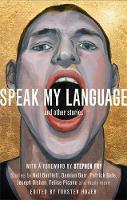 Højer, Torsten - Speak My Language, and Other Stories: An Anthology of Gay Fiction - 9781472119971 - V9781472119971