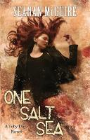 McGuire, Seanan - One Salt Sea - 9781472120113 - V9781472120113