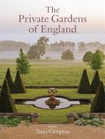Compton, Tania - Private Gardens of England - 9781472121011 - V9781472121011