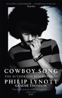 Thomson, Graeme - Cowboy Song: The Authorised Biography of Philip Lynott - 9781472121073 - V9781472121073