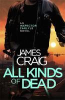 Craig, James - All Kinds of Dead (Inspector Carlyle) - 9781472122186 - V9781472122186