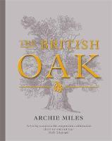 Archie Miles, Archie Miles - The British Oak - 9781472123756 - V9781472123756