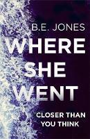 Jones, B.E. - Where She Went - 9781472123824 - V9781472123824