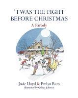 Lloyd, Josie, Rees, Emlyn - 'Twas the Fight Before Christmas: A Parody - 9781472125118 - V9781472125118