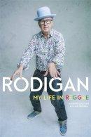 Rodigan, David - Rodigan: My Life in Reggae - 9781472125576 - V9781472125576