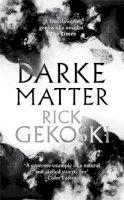 Gekoski, Rick - Darke Matter: A Novel - 9781472133885 - 9781472133885