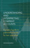 Bloomfield, Stephen - Understanding and Interpreting Company Accounts: A practical guide to published accounts for non-specialists - 9781472136275 - V9781472136275