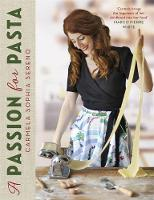 Sereno, Carmela Sophia - A Passion for Pasta - 9781472137555 - V9781472137555