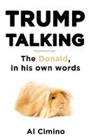 Cimino, Al - Trump Talking: The Donald, in his own words - 9781472139153 - V9781472139153