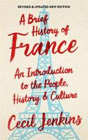 Jenkins, Cecil - A Brief History of France (Brief Histories) - 9781472139511 - V9781472139511