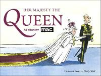 Bryant, Mark - Her Majesty the Queen, as Seen by MAC - 9781472139641 - V9781472139641