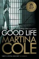 Cole, Martina - The Good Life - 9781472200976 - KRA0011687
