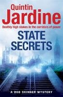 Jardine, Quintin - State Secrets (Bob Skinner series, Book 28): A terrible act in the heart of Westminster. A tough-talking cop faces his most challenging investigation... - 9781472205766 - V9781472205766
