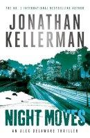 Kellerman, Jonathan - Night Moves (Alex Delaware series, Book 33) (Alex Delaware 33) - 9781472206565 - V9781472206565